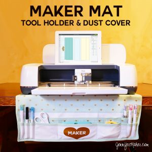 Maker Mat Tool Organizer & Dust Cover - Great Cricut Maker Projects