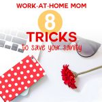 Eight awesome tip and tricks for work-at-home moms to become more productive and save their sanity! | JenuineMom.com