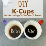 How to Make DIY K-Cups For Amazing Coffee You'll Love