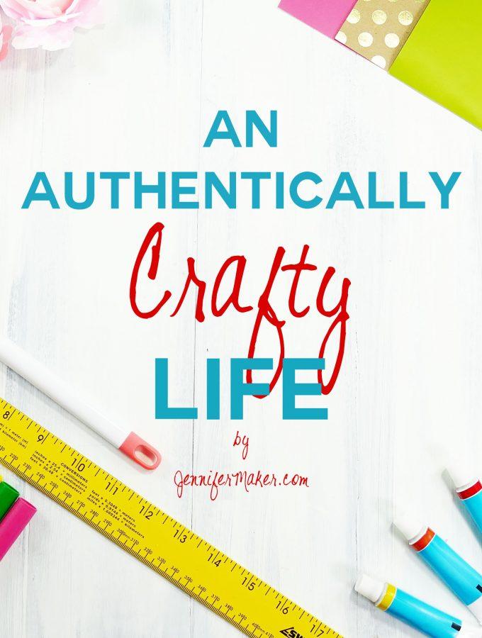 An Authentically Crafty Life | JenniferMaker.com