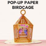 Pop-Up Birdcage – Make a Card or Luminary!