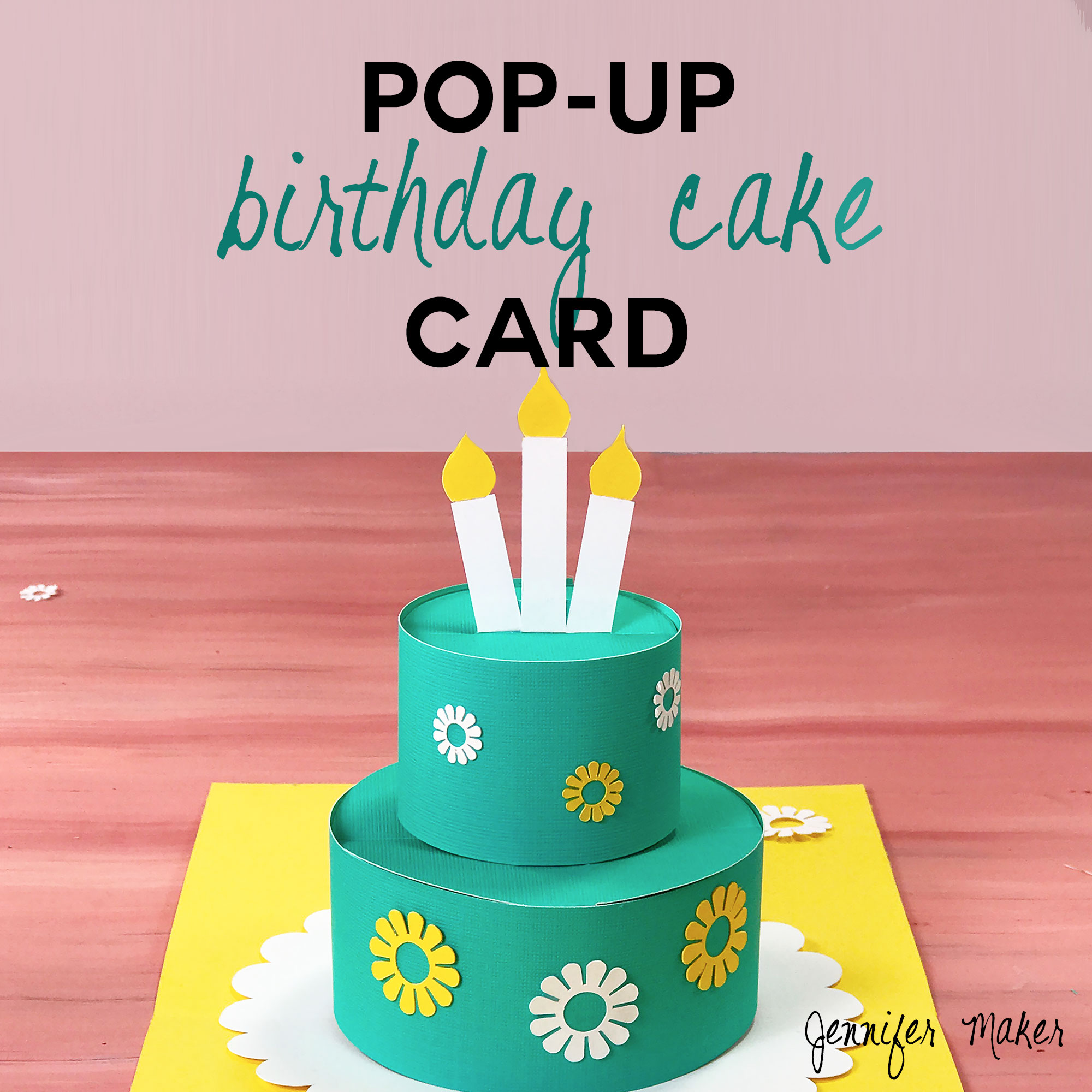 How to make a pop up birthday cake card jennifer maker how to make a pop up birthday cake card bookmarktalkfo Choice Image