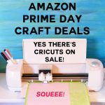 Prime Day Deals for Craft Lovers