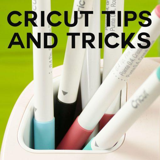 Cricut Tips & Tricks