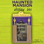 Make a Haunted Mansion Shadow Box Card | Halloween Card Tutorial