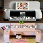 Cricut Maker vs Explore: What's Different, Wha's the Same, What's Best For You | Machine Feature Comparison | Cutting Machines