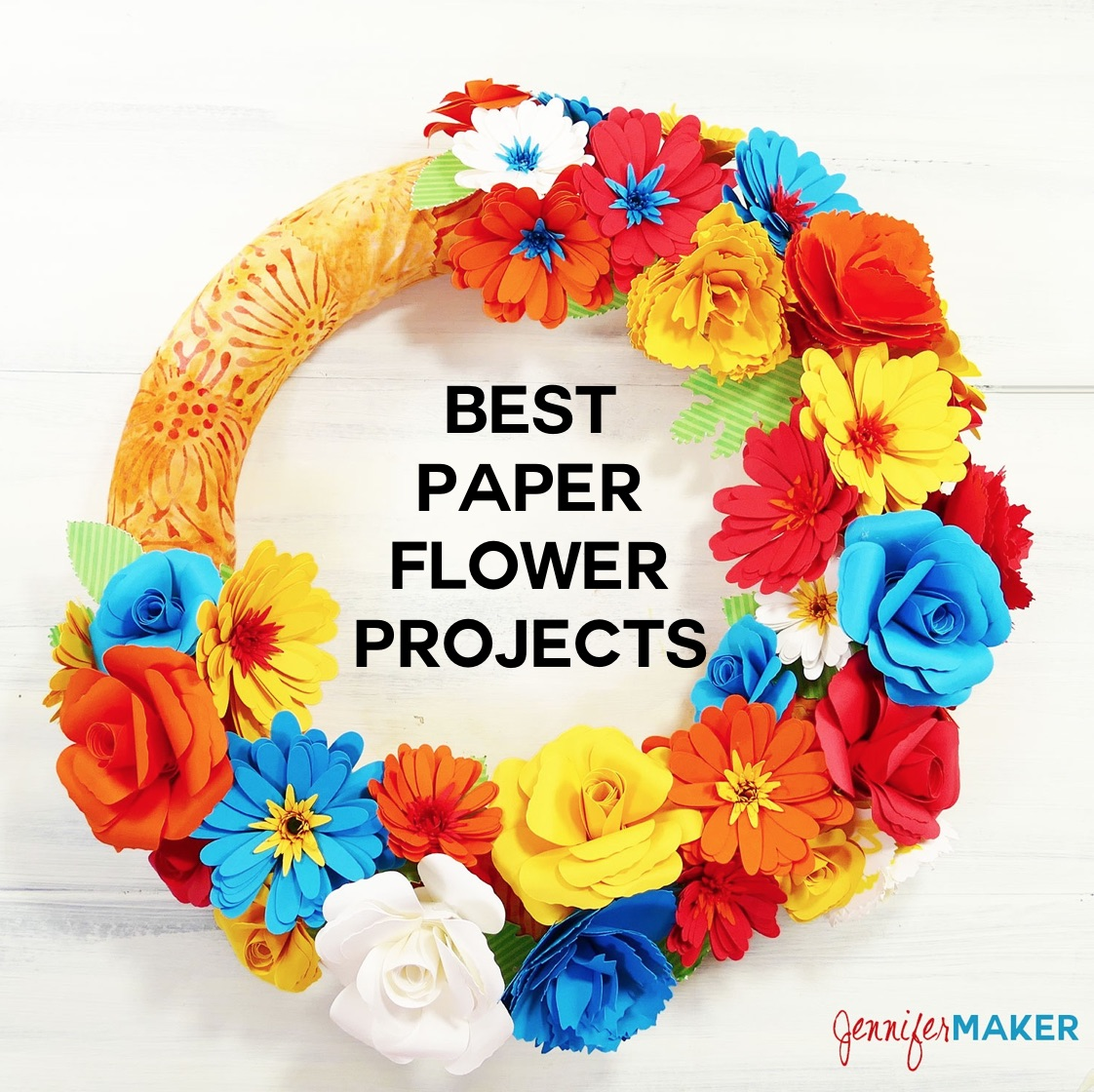 Paper Flower Projects The Best Tutorials Jennifer Maker