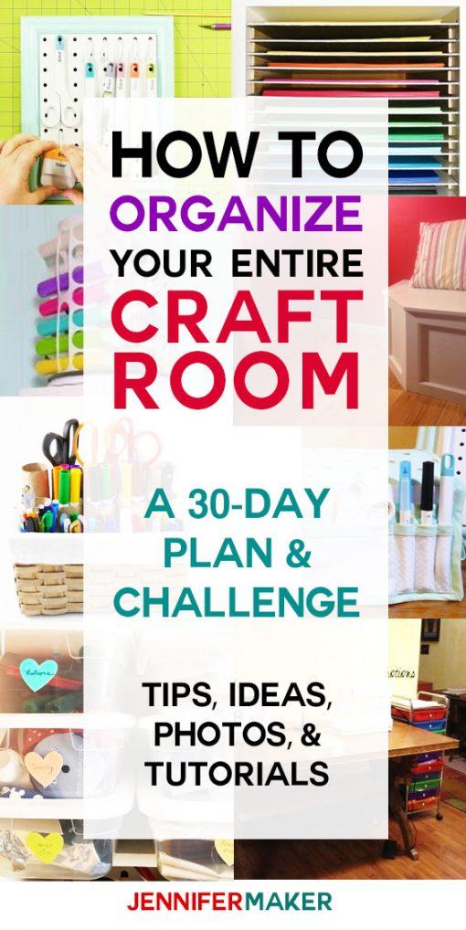 Organized Craft Room 30 Day Challenge Jennifer Maker