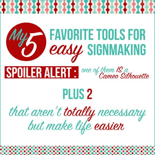 5 Favorite Tools for Easy Signmaking
