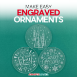 Use the Cricut engraving tool to make fun Engraved Ornaments