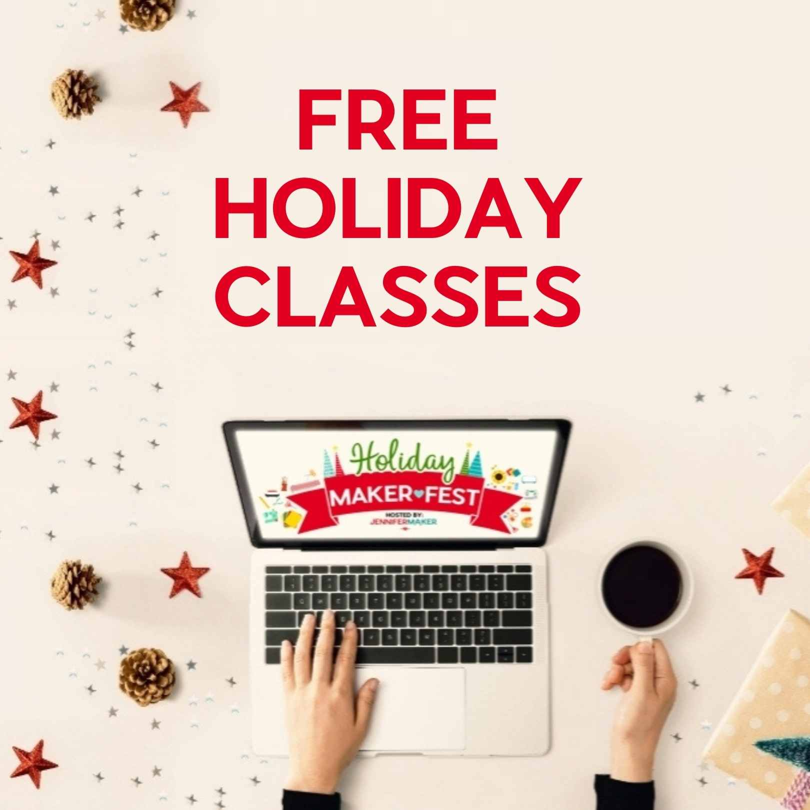 Signup for free holidays classes at the Holiday Maker Fest, November 4-8, 2020