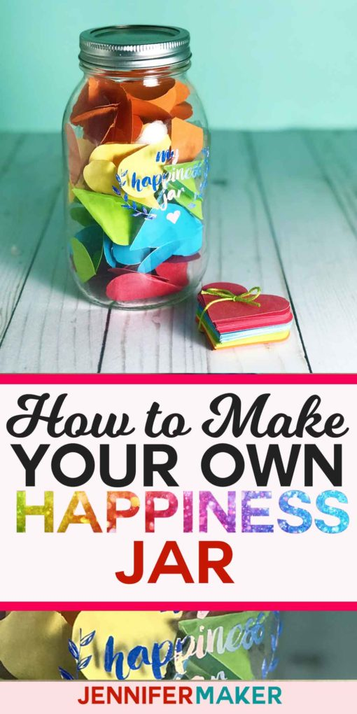 Make your own Happiness Jar to celebrate all the wonderful things in your life! | Free pattern and SVG cut file #cricut #masonjar #happiness