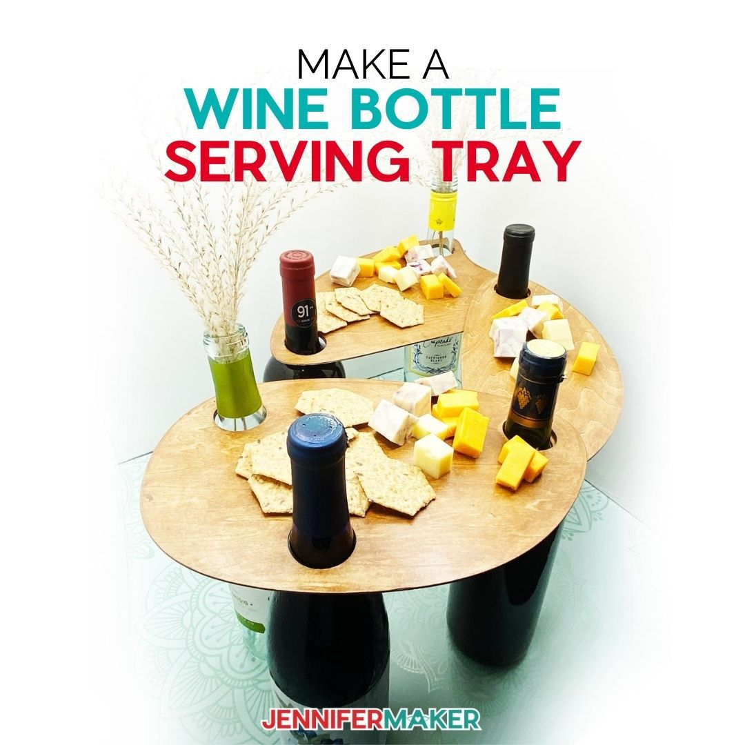 DIY Wine Bottle Serving Tray cut from basswood, balsa wood, or veneer on a Cricut Explore or Maker -- free SVG cut file!