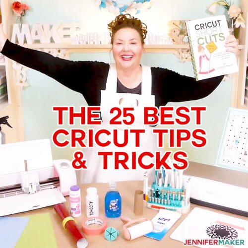 The 25 BEST Cricut Tips, Tricks, Hacks, Shortcuts, and Hidden Features You Can't Live Without!