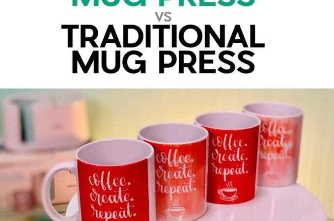 Best Mug Heat Press: Cricut Mug Press vs Traditional Mug Presses & Wraps #cricut #mugpress #infusibleink