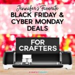 Black Friday Deals for Crafters and Cricut Lovers