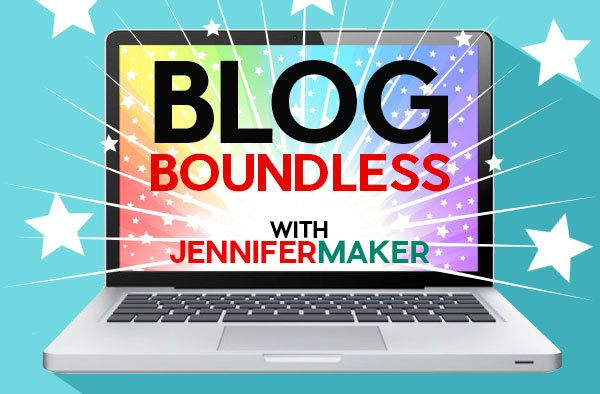 Blog Boundless: Learn how to blog with Jennifer Maker