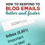 How to Respond to Blog Emails Faster and Better