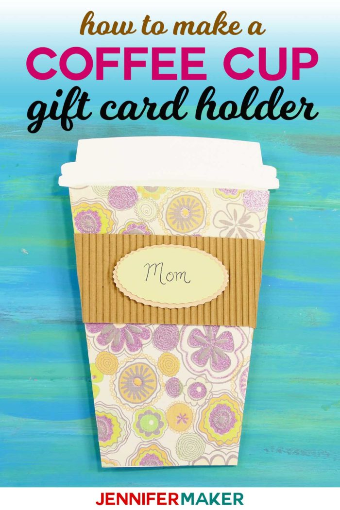 Get directions to make a coffee cup gift card holder with the pattern and SVG cut files! #papercraft #cricut #mothersdaygift #diygifts