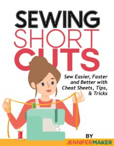 Sewing Shortcuts: Quick & Easy Cheat Sheets to Sew Faster and Better