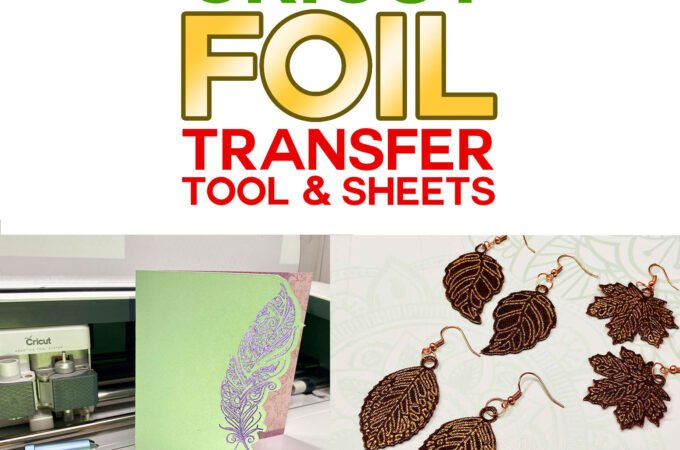 Cricut Foil Transfer Tool & Transfer Sheet Guide to Foiling Cards, Earrings, and Decorations #cricut #cricutfoiltransfer #tutorial