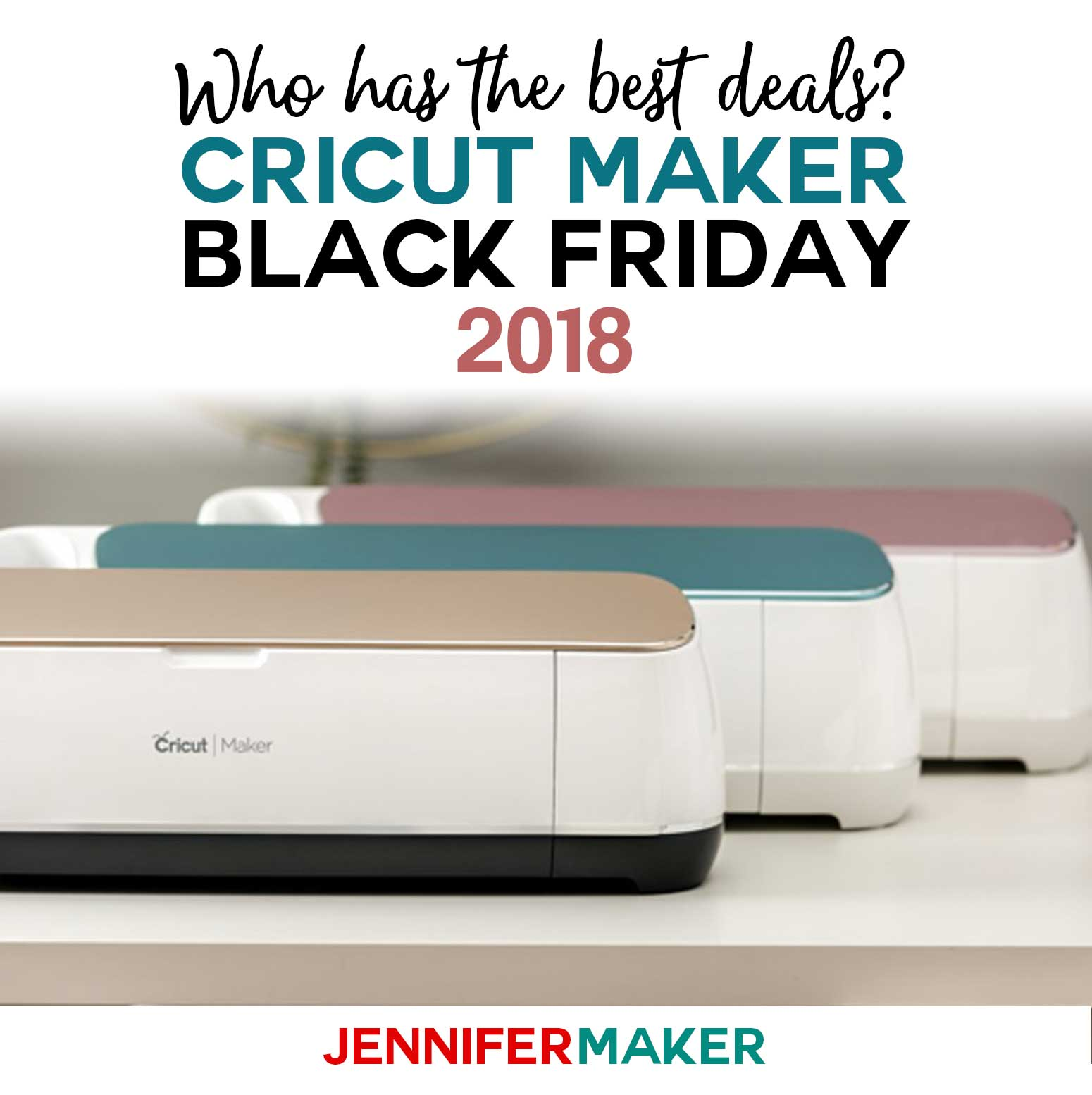 Cricut Maker Cyber Monday 2018 Deals Bargains Jennifer Maker