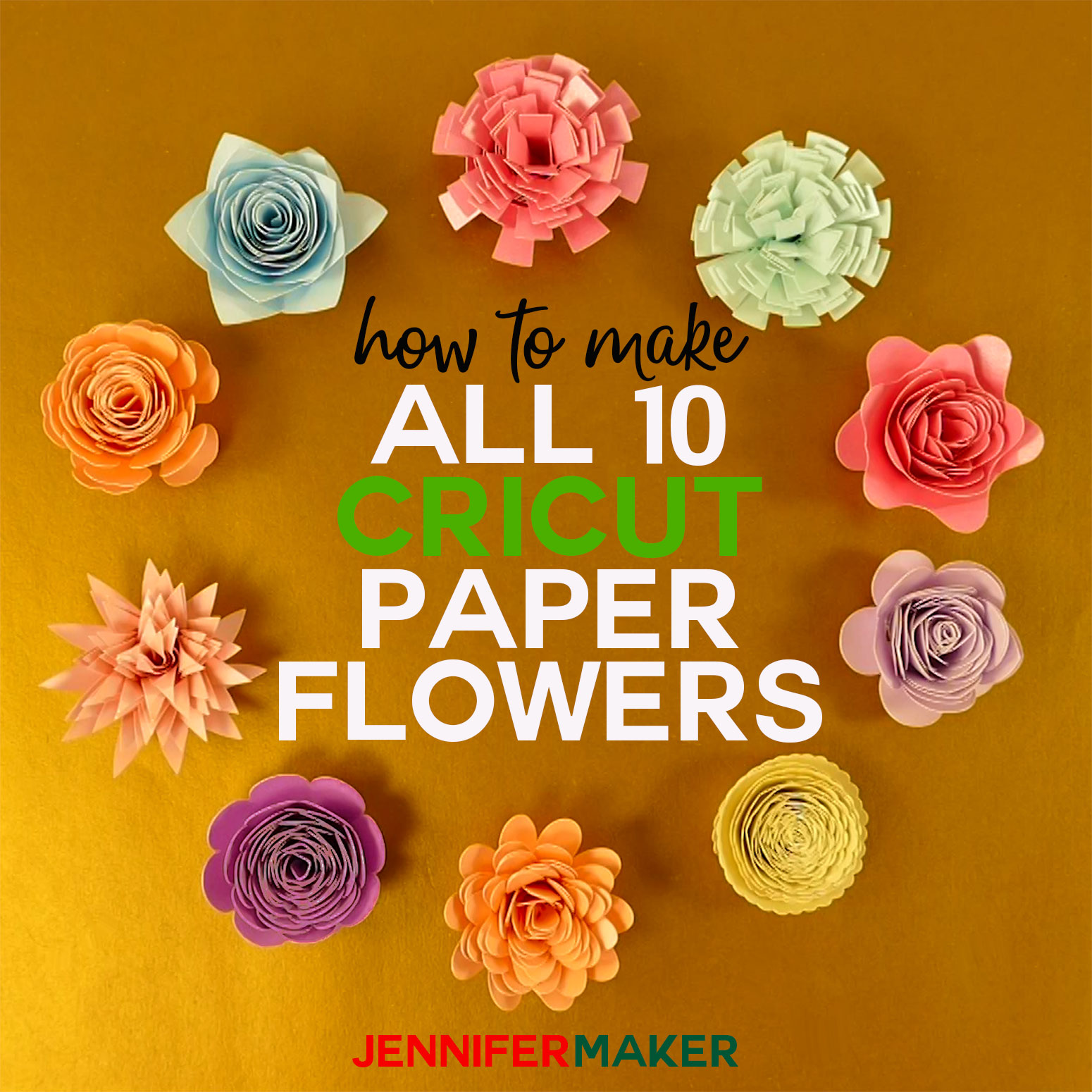 How To Make Cricut Paper Flowers All 10 Jennifer Maker