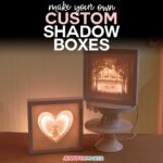 Custom Shadow Boxes: Make Your Own in Cricut Design Space | Free Template #shadowbox #papercraft #cricut