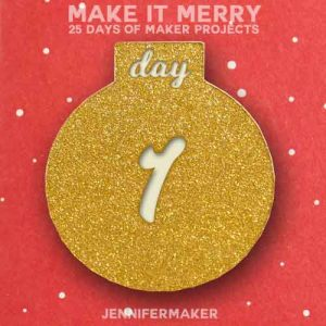 Day 1 Gift for MAKE IT MERRY: 25 Days of DIY Maker Projects & Crafts