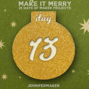 Day 13 Gift for MAKE IT MERRY: 25 Days of DIY Maker Projects & Crafts