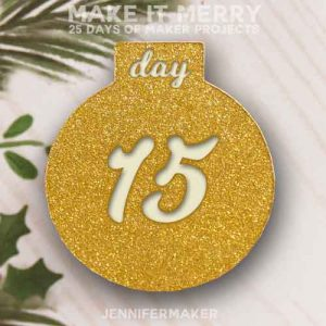 Day 15 Gift for MAKE IT MERRY: 25 Days of DIY Maker Projects & Crafts
