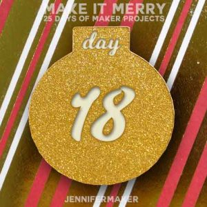Day 18 Gift for MAKE IT MERRY: 25 Days of DIY Maker Projects & Crafts