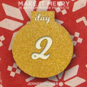 Day 2 Gift for MAKE IT MERRY: 25 Days of DIY Maker Projects & Crafts