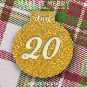 Day 20 Gift for MAKE IT MERRY: 25 Days of DIY Maker Projects & Crafts
