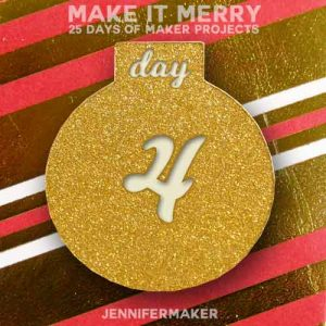 Day 4 Gift for MAKE IT MERRY: 25 Days of DIY Maker Projects & Crafts