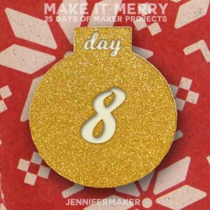 Day 8 Gift for MAKE IT MERRY: 25 Days of DIY Maker Projects & Crafts