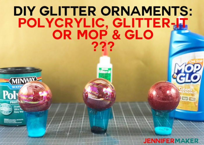 Adhesives for DIY glitter ornaments tested: Polycrylic, Glitter-It, and Mop & Glo -- which is best?