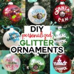 DIY Glitter Ornaments Personalized on a Cricut! #glitter #ornaments #holidaydecor #cricut