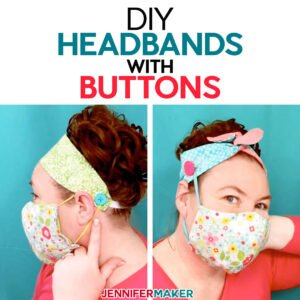 DIY Headbands with Buttons for Masks tutorial and free pattern - save your ears and look cute! Cut by hand or on a Cricut cutting machine