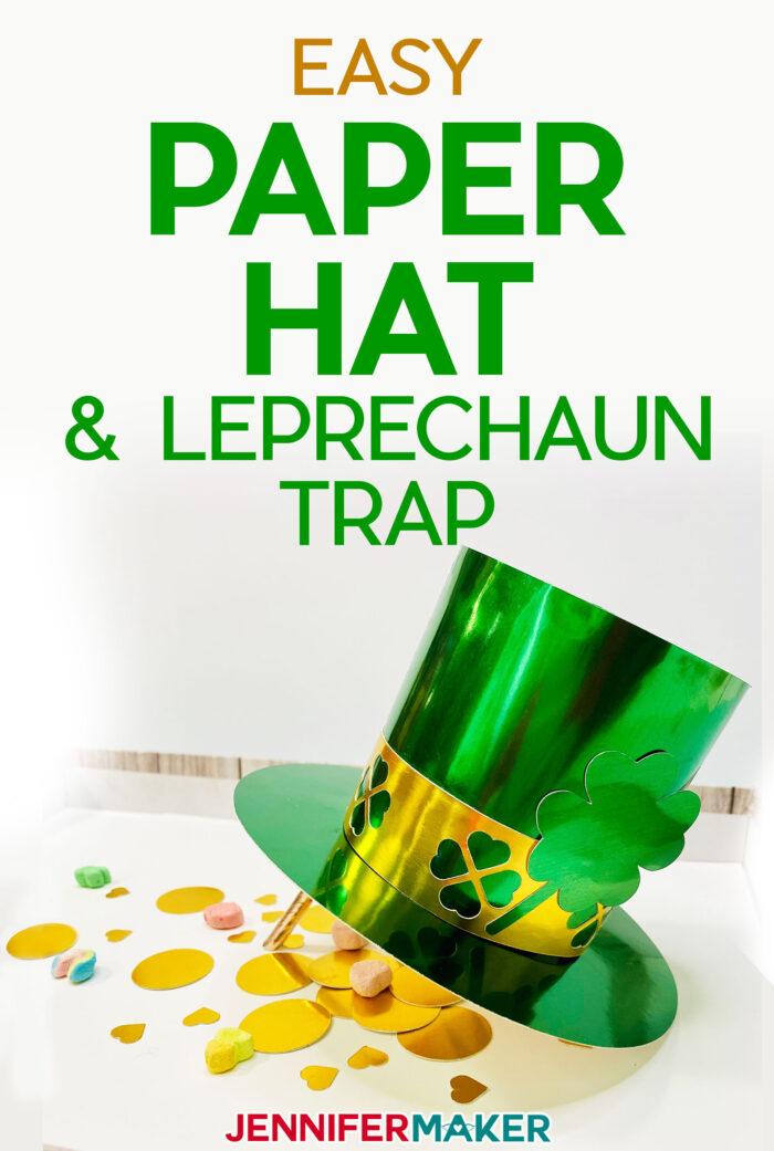 DIY Paper Hat & Leprechaun Trap Tutorial