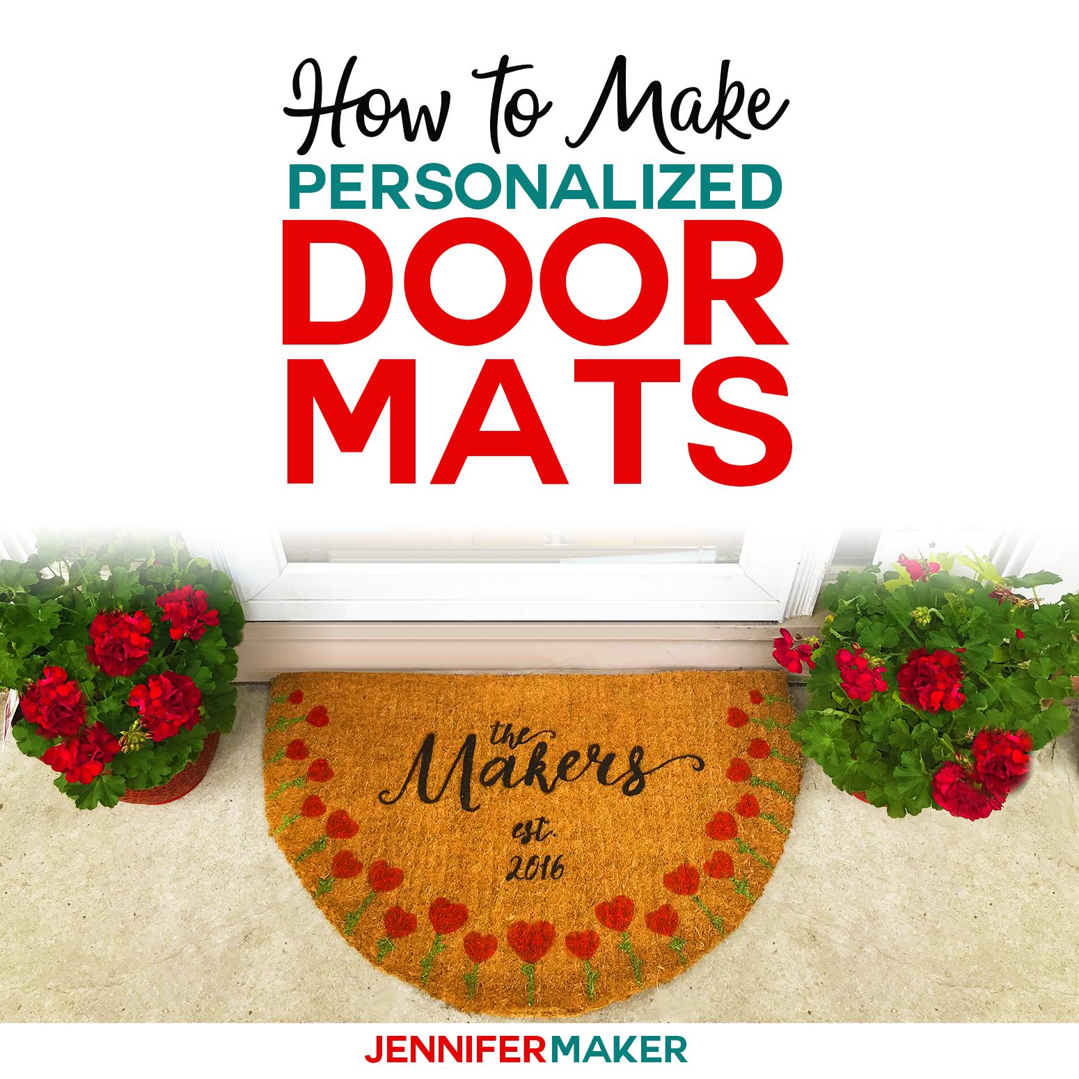 DIY Personalized Door Mats - Made on a Cricut! - Jennifer Maker
