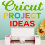 30+ Easy Cricut Project Ideas - Fun & Free! #cricut #svg #papercraft