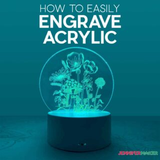 How to engrave acrylic with a Cricut Maker to make a beautiful nightlight - full tutorial and free SVG cut files
