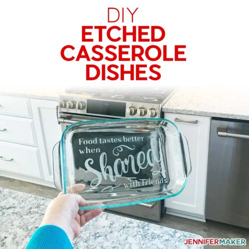 DIY Etched Casserole Dish: Personalize a Glass Pyrex!