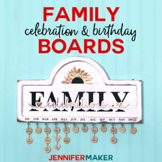 Family Celebration & Birthday Board Tutorial with date markers for birthdays and anniversaries #cricut #cricutmade #birthday #anniversary #family #svgcutfile