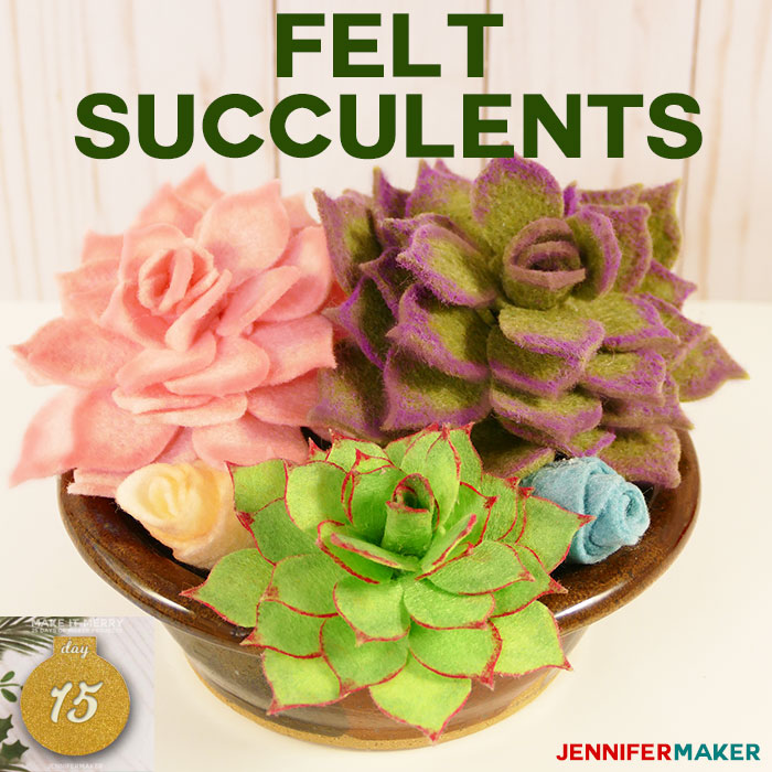 How to Make Felt Succulents That Are Easy! | Felt Plants | Free Cricut SVG Cut File