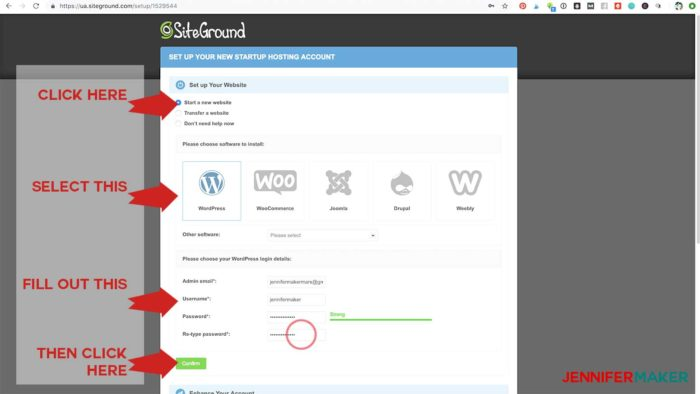Use the setup wizard to select a WordPress blog and put your account information to create a blog site with WordPress on Siteground