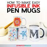Make Infusible Ink Pen Mugs with the Cricut Mug Press #cricutmugpress #infusibleink