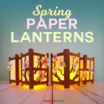 Japanese Paper Lanterns with Spring Cherry Blossoms - Get the free pattern and SVG cut files #luminaries #paperflowers #cricut