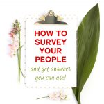 How to Survey Your People and Get Answers You Can Use!